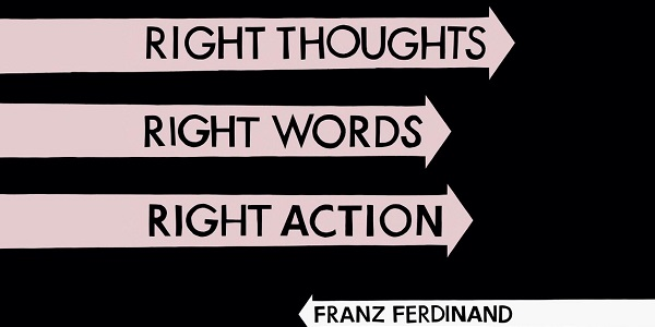 Franz Ferdinand: Right Thoughts Right Words Right Action