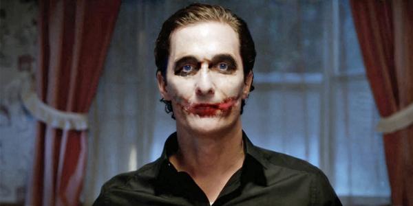 http://cdn3.whatculture.com/wp-content/uploads/2014/02/Matthew-McConaughey-Joker.jpg