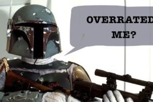 Star Wars Boba Fett Overrated