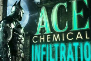 Batman Arkham Knight Ace Chemicals