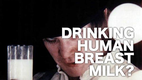 Drinking Human Breast Milk