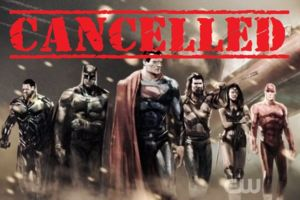 Justice League Cancelled