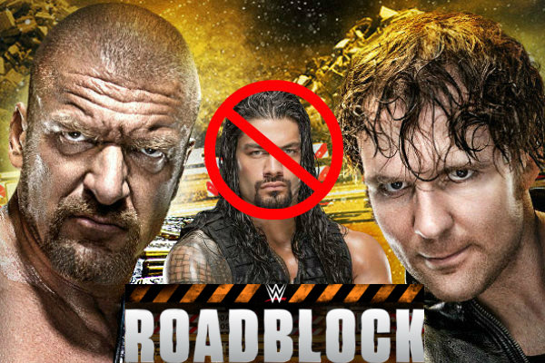 10 reasons wwe booked triple h vs dean ambrose at roadblock