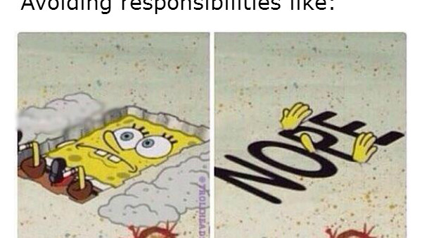 Avoiding responsibilities spongebob