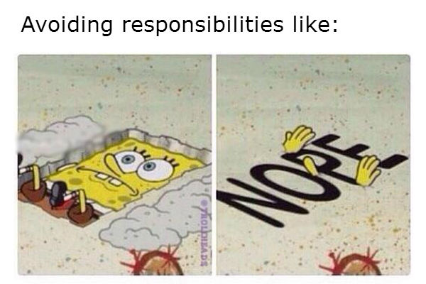 Avoiding responsibilities spongebob