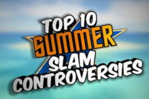 top 10 summerslam controversies