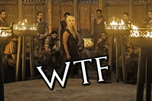 Game of Thrones Daenerys WTF