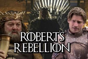 Game of Thrones Robert's Rebellion