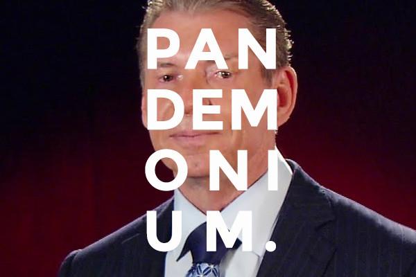 Vince McMahon Pandemonium