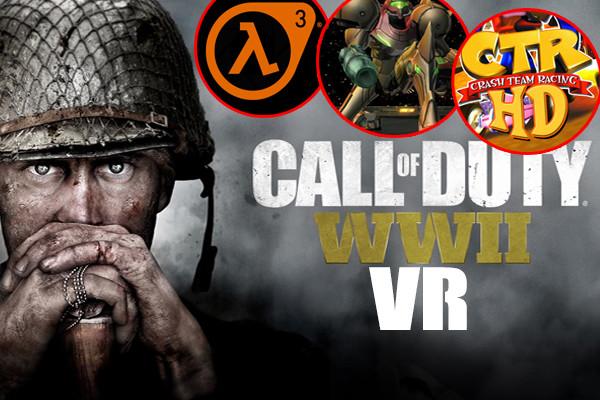 Call Of Duty WW2 Half Life 3 Metroid Crash Team Racing