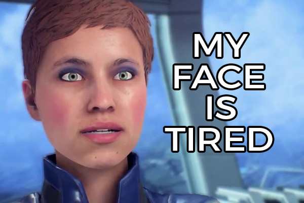 Mass Effect Andromeda My Face Is Tired