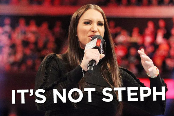It Is Not Stephanie McMahon