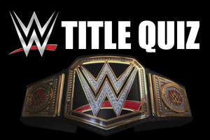 WWE Quiz: How Well Do You Know The WWE Title?