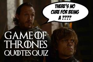 The Game Of Thrones Quotes Quiz  quiz