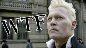 Fantastic Beasts: The Crimes Of Grindelwald - 17 WTF Moments
