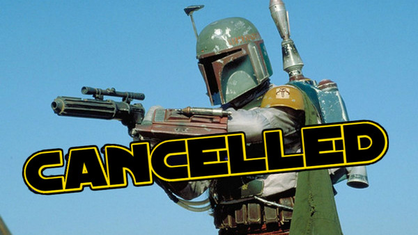 Boba Fett Cancelled