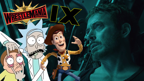 Avengers Endgame Toy Story Rick And Morty WrestleMania
