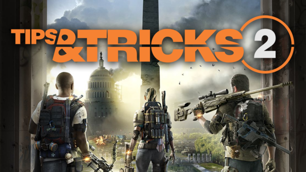 Division 2 Tips And Tricks