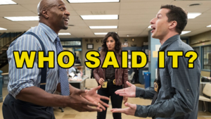Brooklyn Nine-Nine Quotes Quiz: Who Said It: Jake Or Terry?