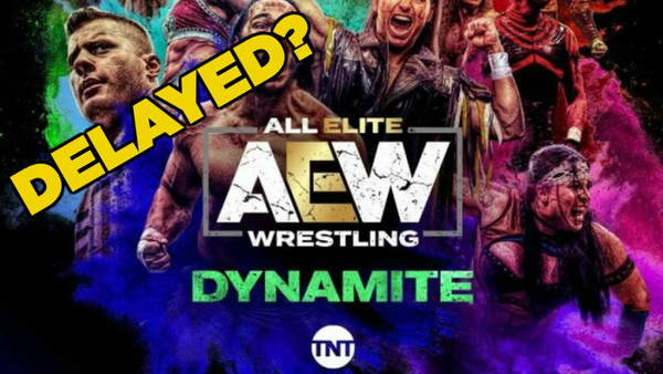 AEW Dynamite Delayed