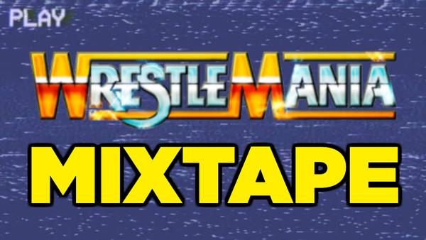 WrestleMania Mixtape