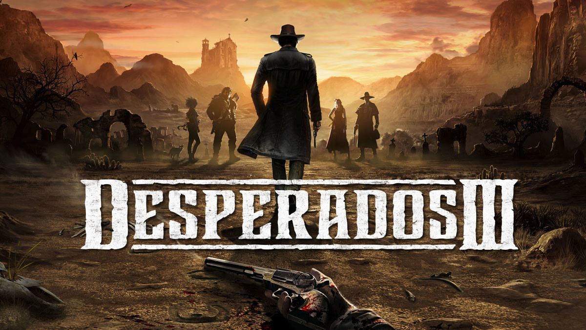 Desperados Iii The Real Time Tactics Game You Have Been Waiting For