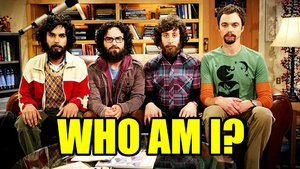 Big Bang Theory Who Am I