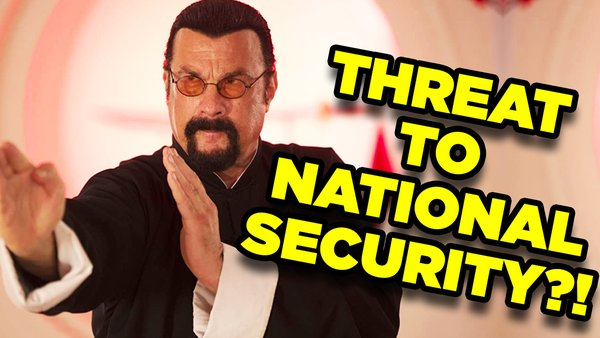 Steven Seagal Threat To National Security
