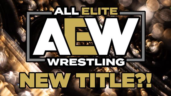 AEW New Title?